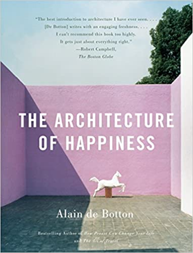 The Architecture of Happiness by Alain de Bottom