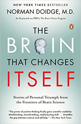 The Brain that Changes Itself by Norman Doidge MD