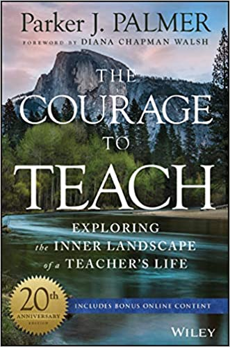 The Courage to Teach by Parker Palmer