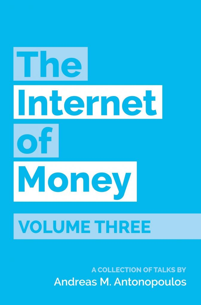 The Internet of Money by Andreas Antonopoulus