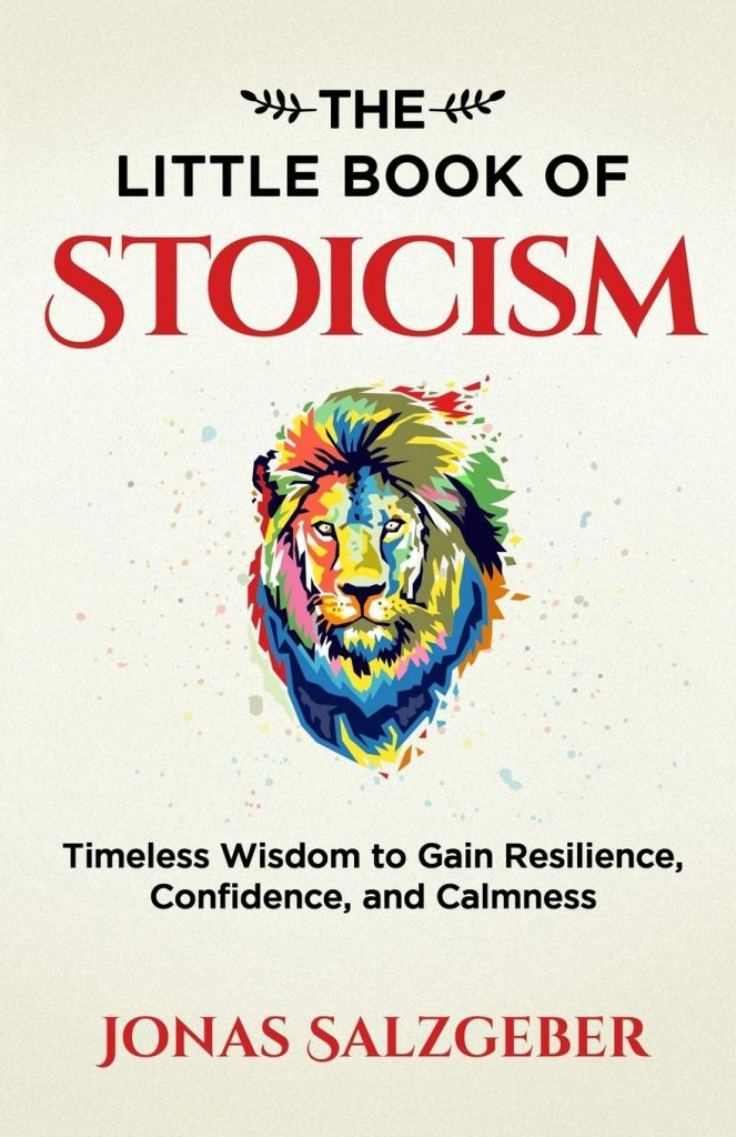 The Little Book of Stoicism by Jonas Salzgeber and Nils Salzgeber