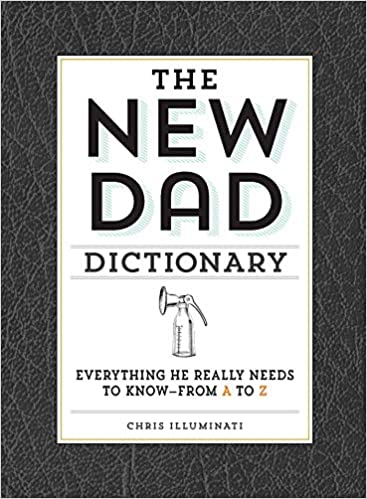 The New Dad Dictionary by Chris Illuminati