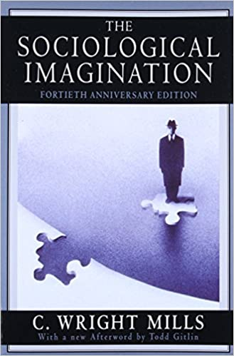 The Sociological Imagination by C. Wright Mills