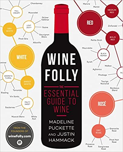Wine Folly: The Essential Guide to Wine by Justin Hammack