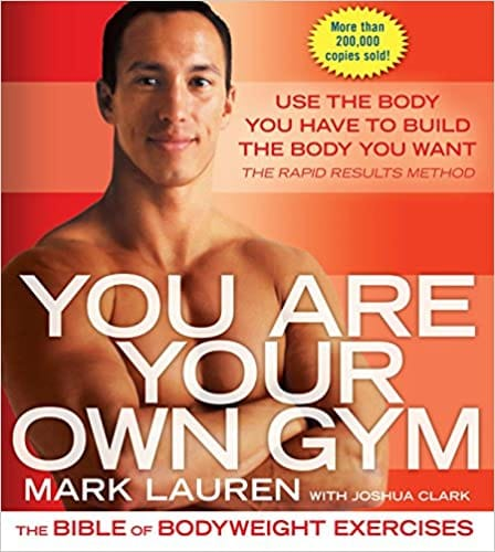 You Are Your Own Gym by Mark Lauren
