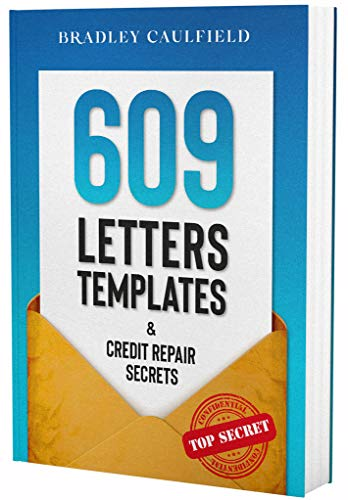 609 Letter Templates and Credit Repair Secrets by Bradley Caulfield