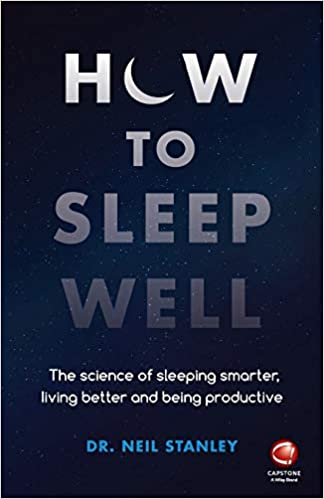 How to Sleep Well by Neil Stanley
