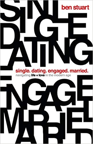 Single, Dating, Engaged, Married by Ben Stuart