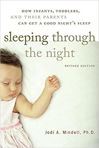Sleeping Through the Night by Jodi A Mindell
