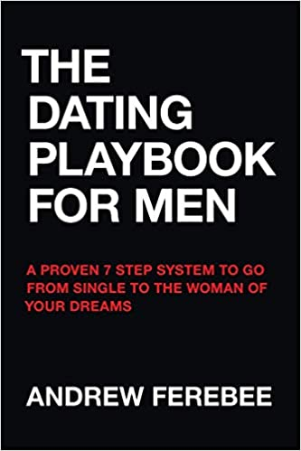 The Dating Playbook for Men by Andrew Ferebee