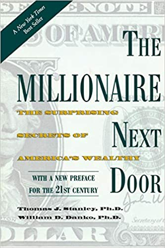 The Millionaire Next Door- The Surprising Secrets of America's Wealthy by Thomas J. Stanley
