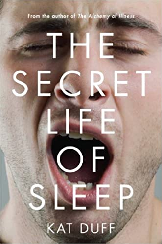 The Secret Life of Sleep by Kat Duff