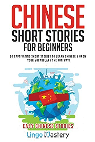 Chinese Short Stories for Beginners by Lingo Mastery