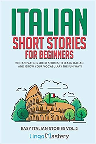 Italian Short Stories for Beginners by Lingo Mastery